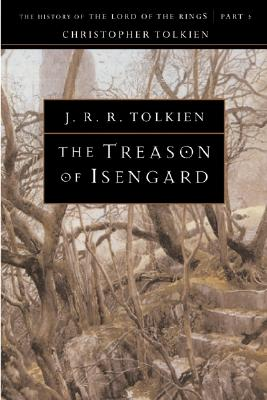 The Treason of Isengard By Tolkien, J. R. R./ Tolkien, Christopher