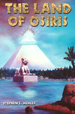 The Land of Osiris By Mehler, Stephen S.
