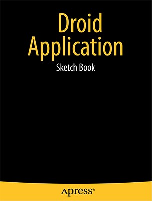 Droid Application Sketch Book By Kaplan, Dean