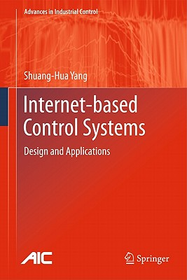Internet-based Control Systems By Yang, Shuang-hua